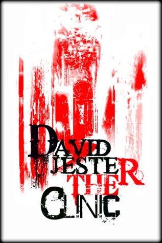 [Reading] ➿ The Clinic  By David Jester – Vejega.info