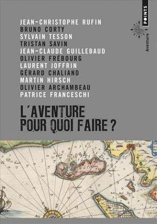 L'aventure, pour quoi faire?