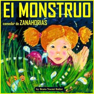 Children's books in spanish: El monstruo comedor de zanahorias - Libros para niños (Libros infantiles - Spanish children's books) (Spanish Edition)
