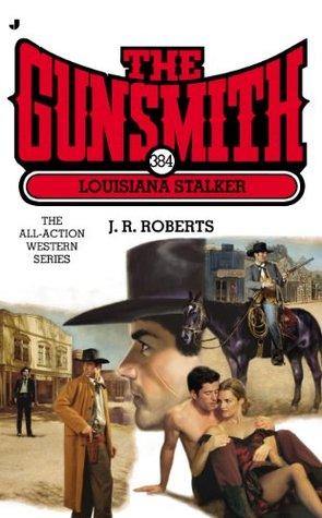Louisiana Stalker (The Gunsmith, #384)