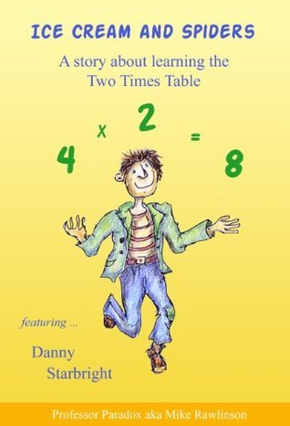 Ice Cream and Spiders - A Story about Learning Two Times Tables (The Numberland Tales - Help with Times Tables and Multiplication for Children)