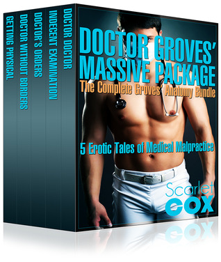 Doctor Groves' Massive Package: The Groves' Anatomy Bundle (5 Erotic Stories of Medical Malpractice)