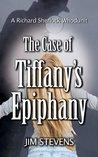 The Case of Tiffany's Epiphany (Richard Sherlock Whodunit #3)