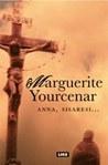 Anna, sisaresi by Marguerite Yourcenar