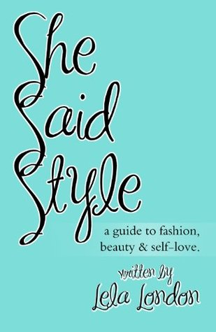 She Said Style - A Guide to Fashion, Beauty, and Self-Love