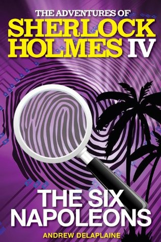 The Six Napoleons (The Adventures of Sherlock Holmes IV)