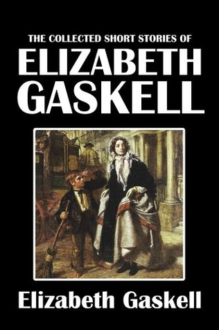 The Collected Short Stories of Elizabeth Gaskell