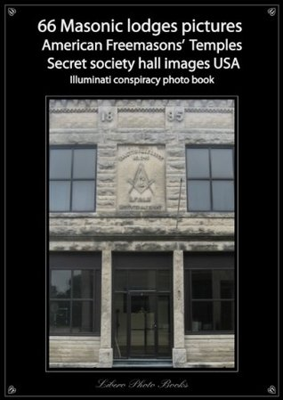 66 Masonic lodges pictures, American Freemasons temples, Secret society hall images, USA Illuminati conspiracy photo book