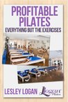 Profitable Pilates: Everything But the Exercises
