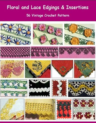 Floral And Lace Edgings Insertions 56 Vintage Crochet Patterns