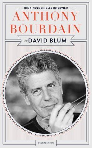 Anthony Bourdain: The Kindle Singles Interview