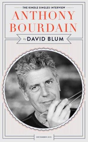 Anthony Bourdain by David Blum