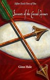 Servants of the Crossed Arrows by Ginn Hale