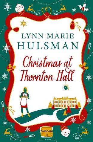 Christmas at Thornton Hall by Lynn Marie Hulsman