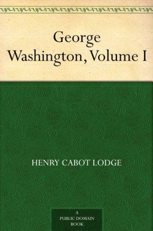 George Washington, Volume I