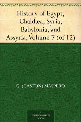 History of Egypt, Chaldæa, Syria, Babylonia, and Assyria, Volume 7 (of 12)