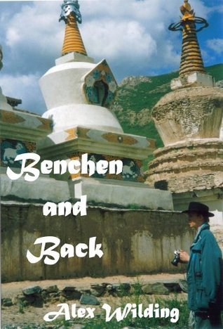 Benchen and Back - A Pilgrimage in Kham and Tibet