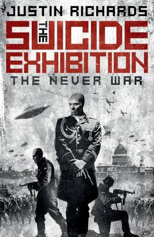 The Suicide Exhibition The Never War 1 By Justin Richards