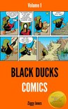 Black Ducks Comics Volume 1 by Ziggy Jones