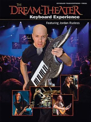 Dream Theater Keyboard Experience Featuring Jordan Rudess Keyboard Transcriptions Vocal