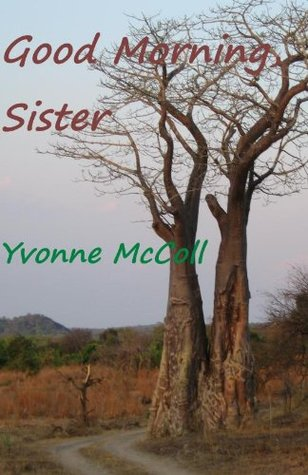 Good Morning Sister By Yvonne Mccoll