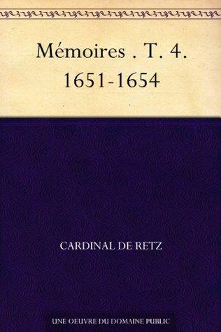 Mémoires . T. 4. 1651-1654