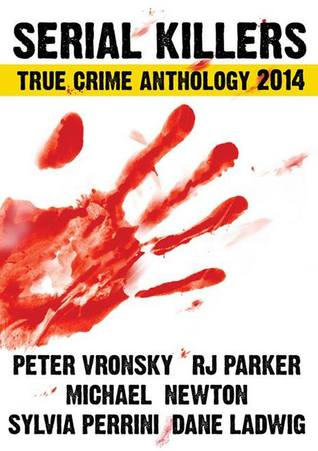 2014 Serial Killers True Crime Anthology by Peter Vronsky