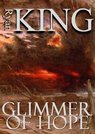 Glimmer of Hope: Book 1 of Post-Apocalyptic Series