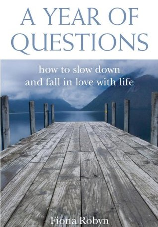 A Year of Questions: How to slow down and fall in love with life EPUB