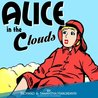 Alice in the Clouds - Coloring Pages For Kids To Print Inside! (New Adventures of Alice in Wonderland illustrated With Printable Coloring Pages For Kids Book 2)