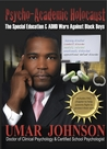 Psycho-Academic Holocaust: The Special Education & ADHD Wars Against Black Boys