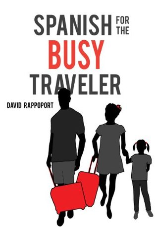 Free download Spanish for the Busy Traveler PDF