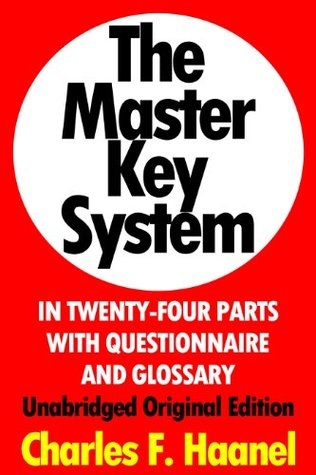 The Master Key System In Twenty-Four Parts With Questionnaire And Glossary, Unabridged Original Edition [Annotated]