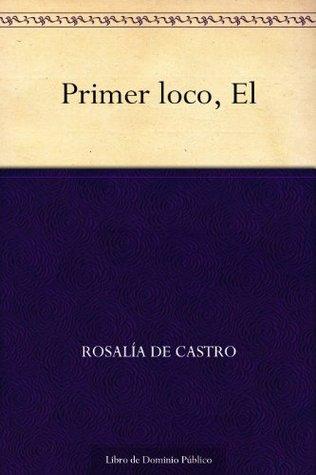 El Primer loco by Rosalía de Castro