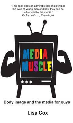 Media Muscle: Body image and the media for guys