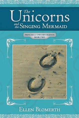 The Unicorns and the Singing Mermaid