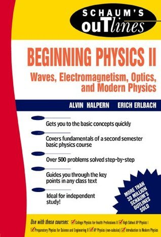 Schaum's Outline of Preparatory Physics II: Electricity and Magnetism, Optics, Modern Physics: v. 2 (Schaum's Outline Series)