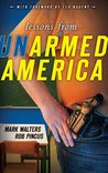 Lessons from UNarmed America (Armed America Personal Defense series)