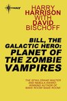 Bill, the Galactic Hero: Planet of the Zombie Vampires (BILL THE GALACTIC HERO)