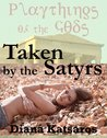 TAKEN BY THE SATYRS: A Very Rough Paranormal Monster Sex Gangbang Erotica Story