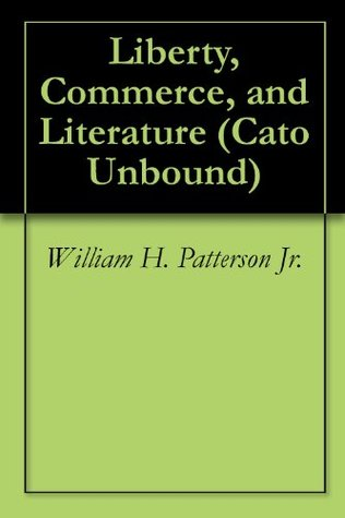Liberty, Commerce, and Literature (Cato Unbound)