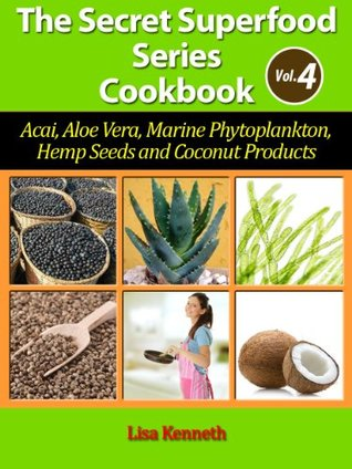 Top Healthy And Nutritious Raw SuperFood Cookbook by Lisa Kenneth