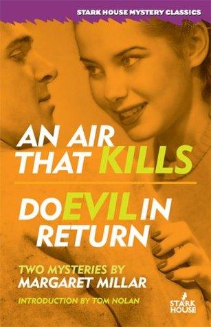 An Air That Kills/Do Evil in Return by Margaret Millar