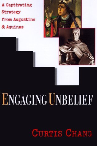 Engaging Unbelief by Curtis Chang