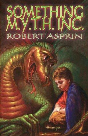 Something M.Y.T.H. Inc. by Robert Lynn Asprin