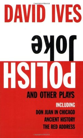 Polish Joke and Other Plays by David Ives