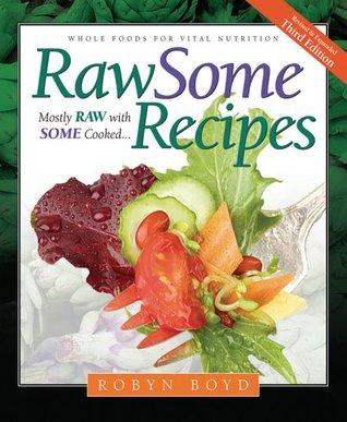Rawsome Recipes: Whole Foods for Vital Nutrition