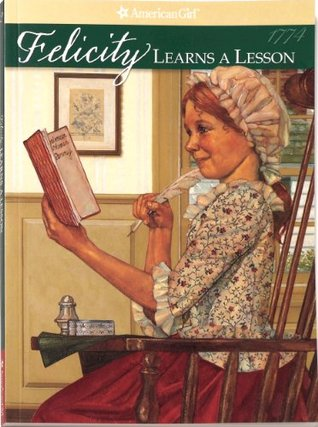 Felicity Learns a Lesson: A School Story (American Girls: Felicity, #2)