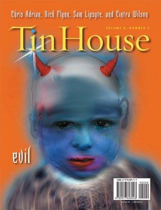 Tin House: Evil (Volume 8 no. 3)