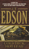 Cold Deck, Hot Lead by J.T. Edson